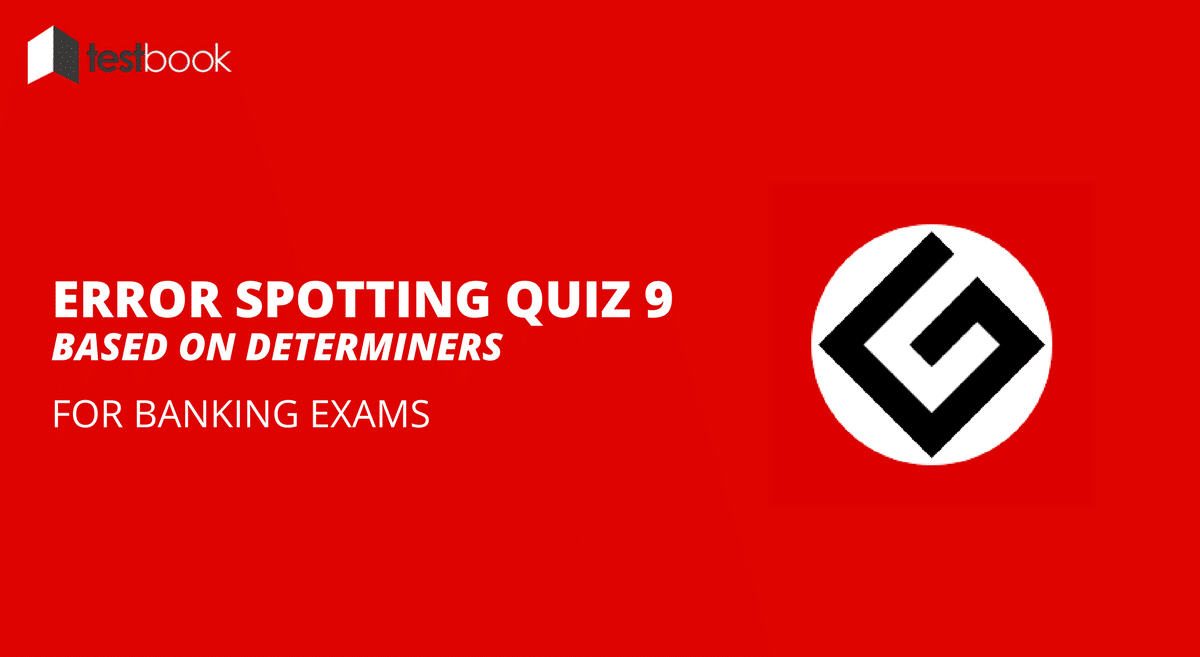 Determiners - Error Spotting Quiz 9 for Banking & Insurance Exams