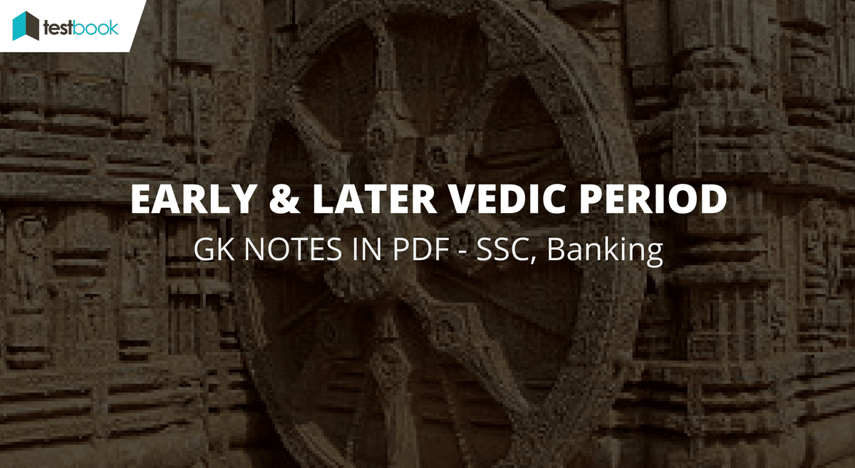 Early & Later Vedic Period - Society & Culture (SSC, Bank Exams)