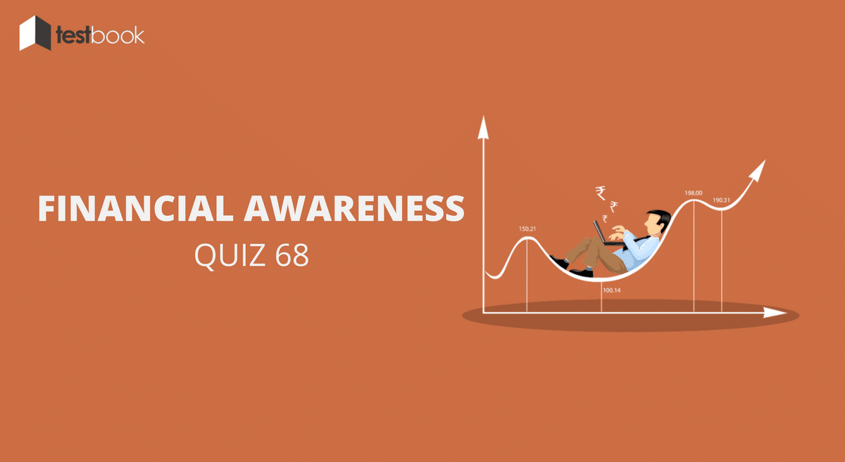 Financial Awareness Quiz 68 for Banking & Other Exams