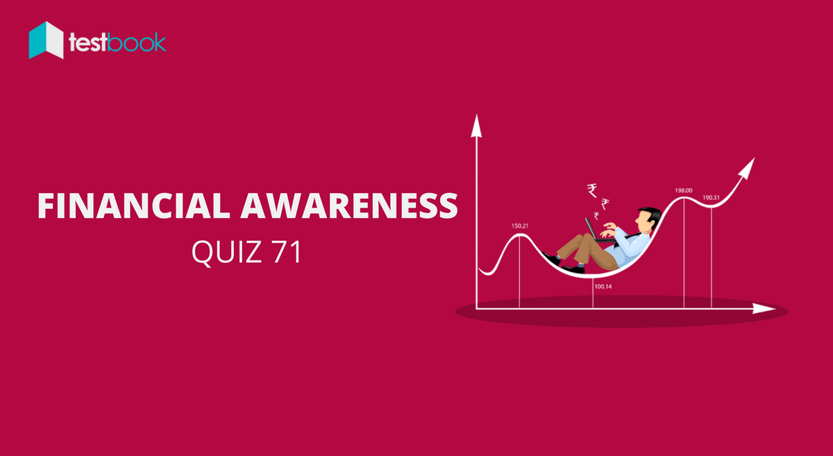 Financial Awareness Quiz 71 for Banking & Other Exams