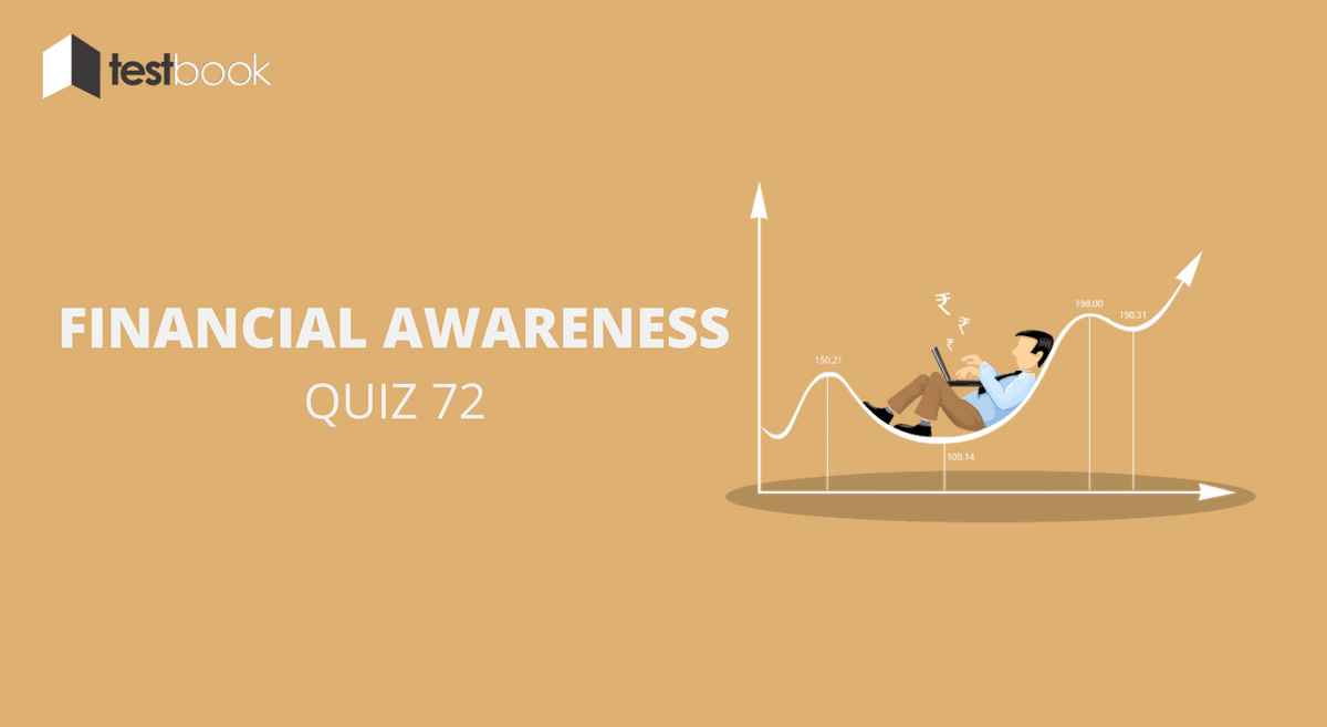 Financial Awareness Quiz 72 for Banking & Other Exams
