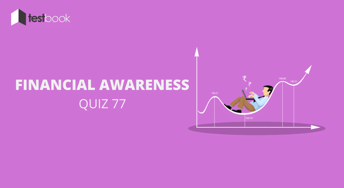 Financial Awareness Quiz 77 for Banking & Other Exams
