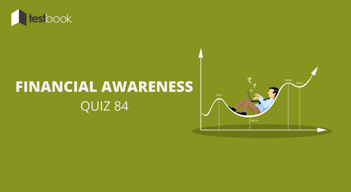 Financial Awareness Quiz 84 for Banking & Other Exams