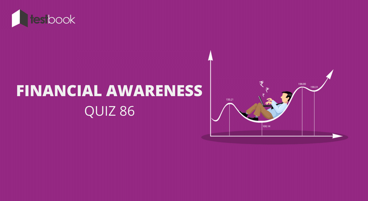 Financial Awareness Quiz 86 for Banking & Other Exams
