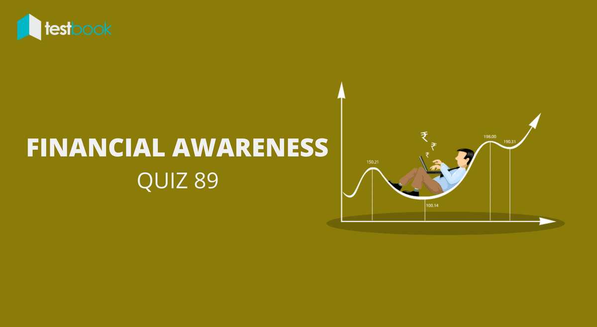 Financial Awareness Quiz 89 for Banking & Other Exams