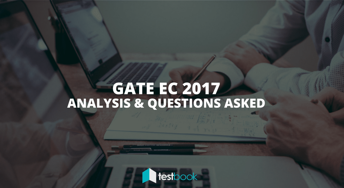 GATE 2017 EC Analysis and Questions Asked