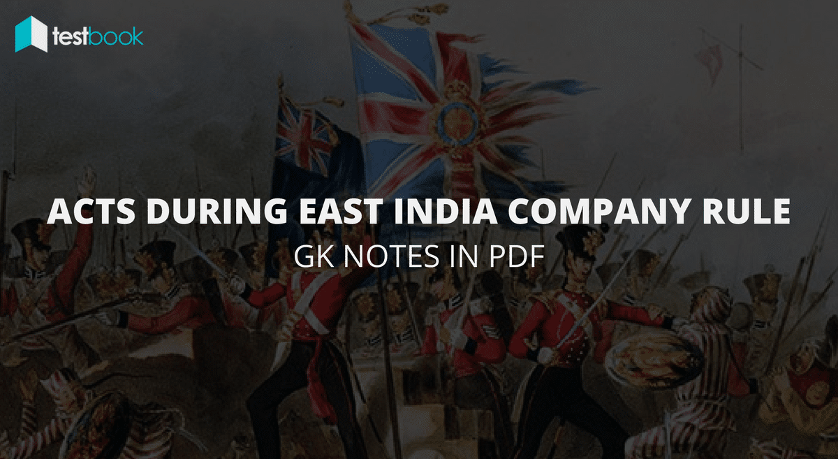 Important Acts during East India Company Rule - Complete List since 1600