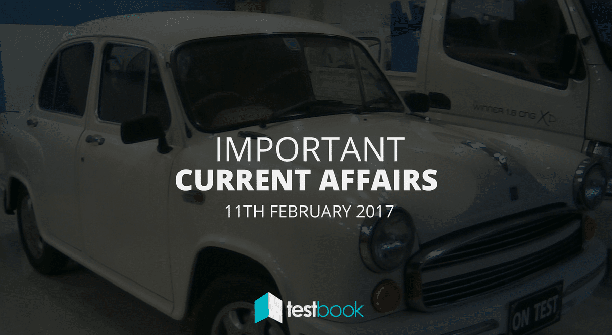 Important Current Affairs 11th February 2017 with PDF