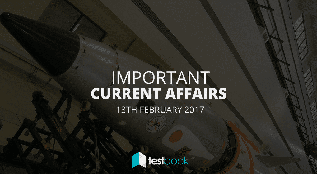 Important Current Affairs 13th February 2017 with PDF