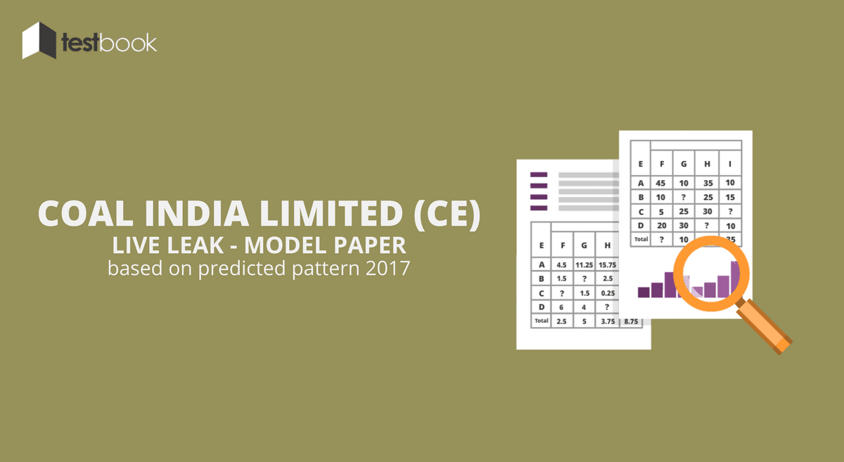Live Leak – Coal India Limited (CE) 2017 Model Question Paper based on Predicted Pattern