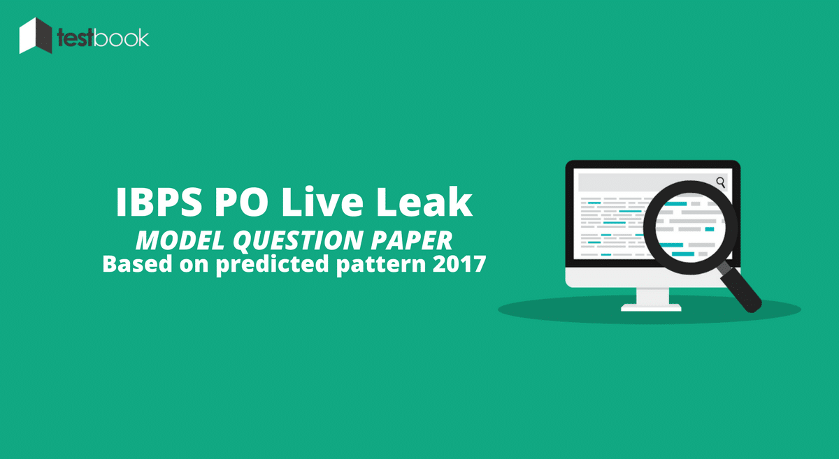 Live Leak - IBPS PO Prelims 2017 Model Question Paper based on Predicted Pattern