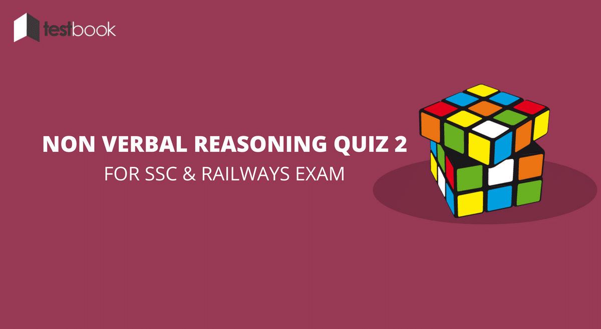Non Verbal Reasoning Quiz 2 for SSC & Railways Exams
