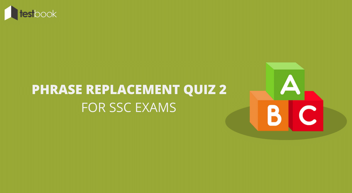 Phrase Replacement Quiz 2 for SSC Exams