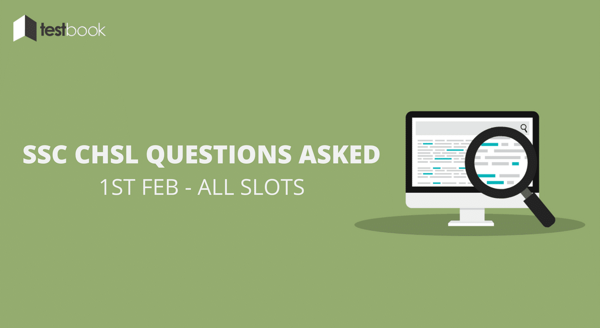 SSC CHSL Questions Asked 1st February 2017 (All Slots)
