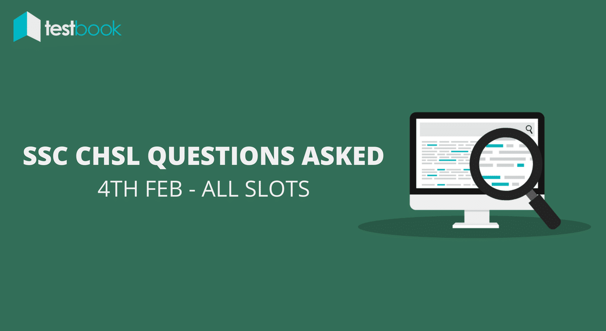 SSC CHSL Questions Asked 4th February 2017 (All Slots)
