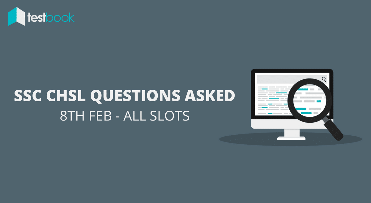 SSC CHSL Questions Asked 8th February 2017 (All Slots)