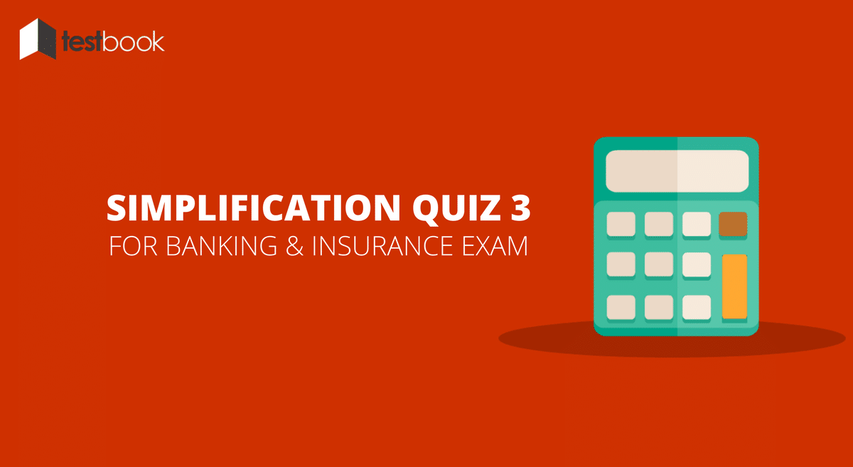 Simplification Quiz 3 for Banking & Insurance Exams