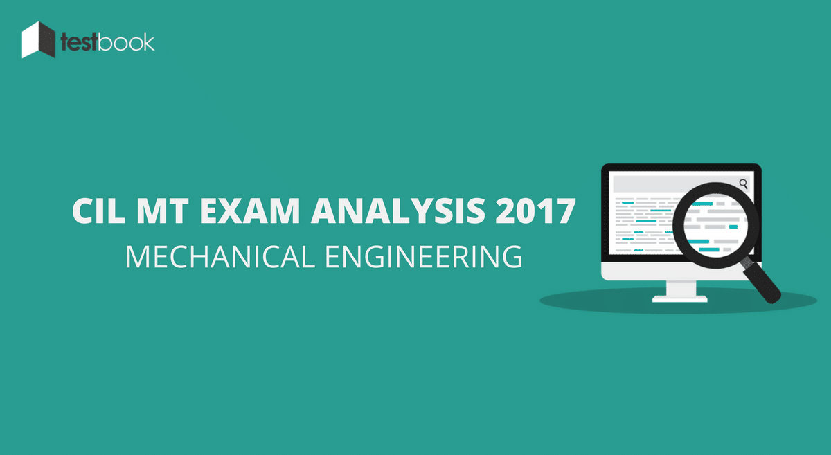 CIL MT Exam Analysis for ME & Questions Asked 2017