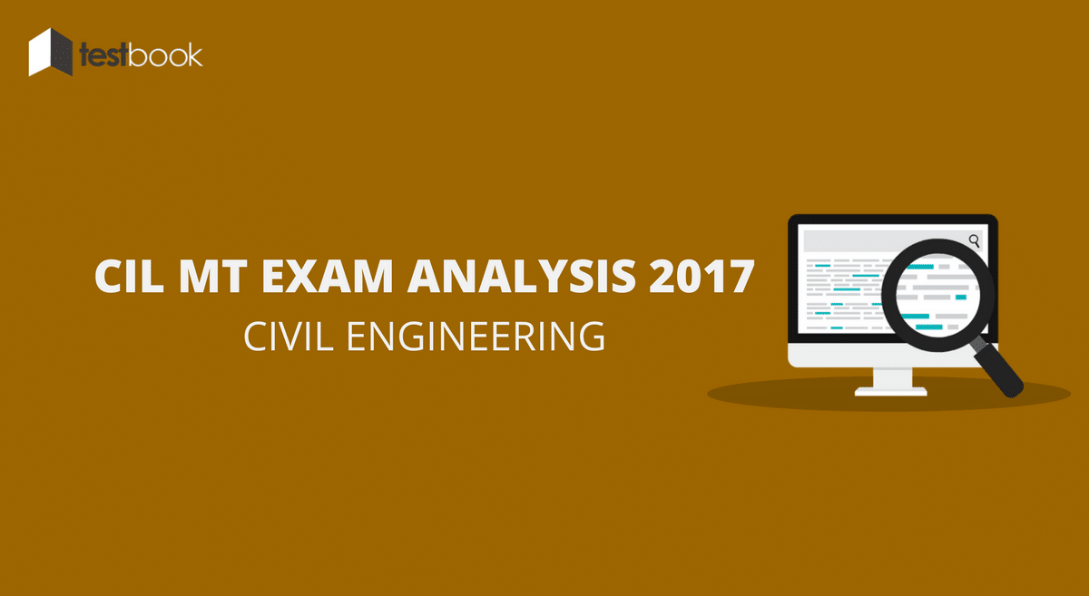 CIL MT Exam Analysis for CE 2017 & Questions Asked