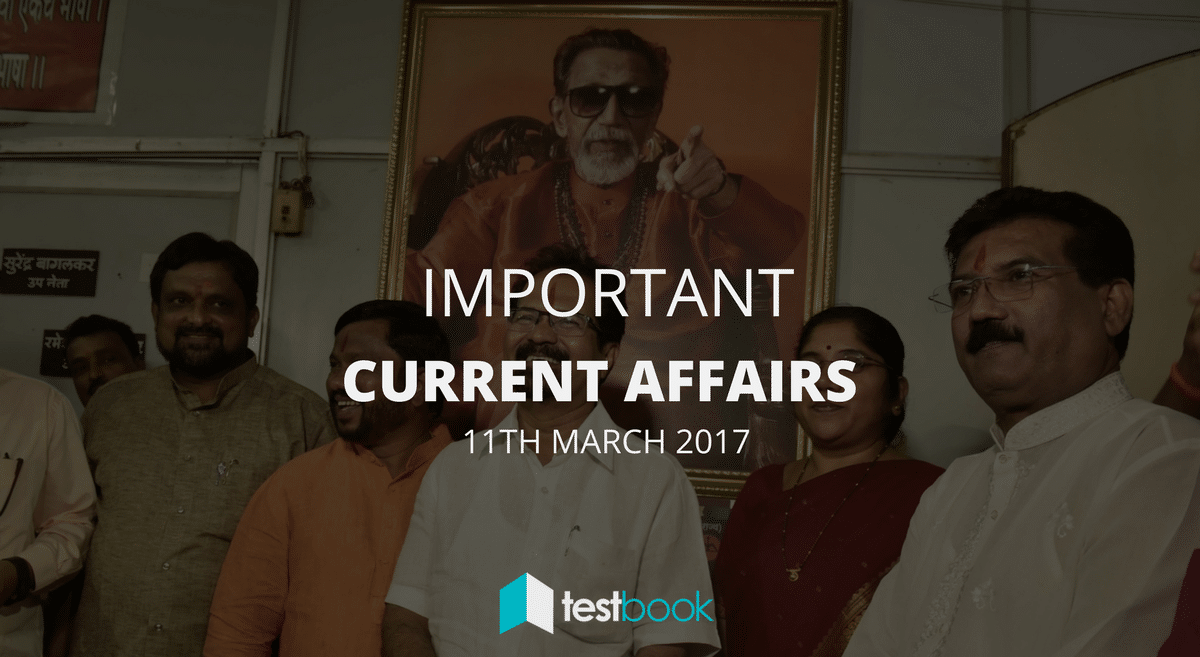 Important Current Affairs 11th March 2017 with PDF