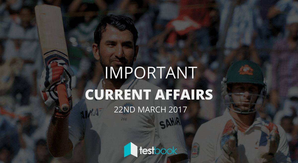 Important Current Affairs 22nd March 2017 with PDF