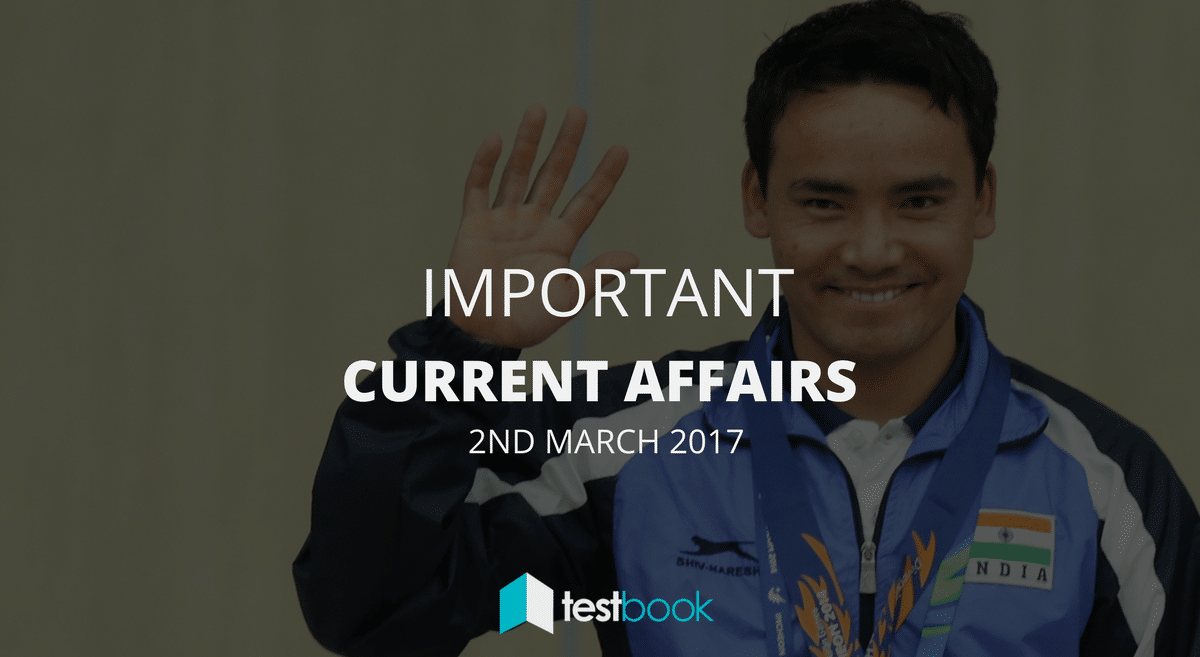 Important Current Affairs 2nd March 2017 with PDF