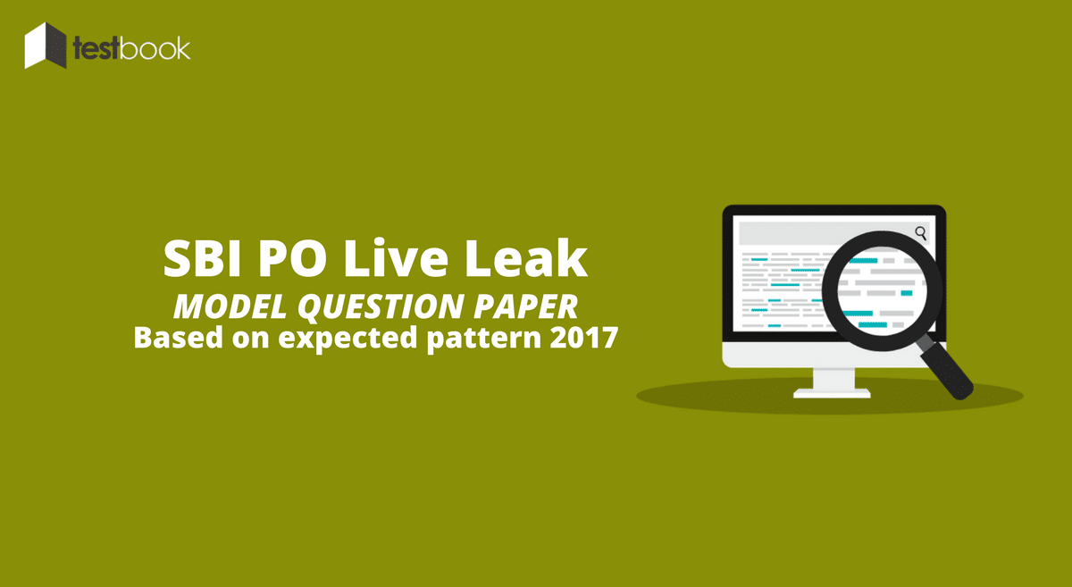 Live Leak – SBI PO Model Question Paper Prelims 2017 Based On Expected Pattern