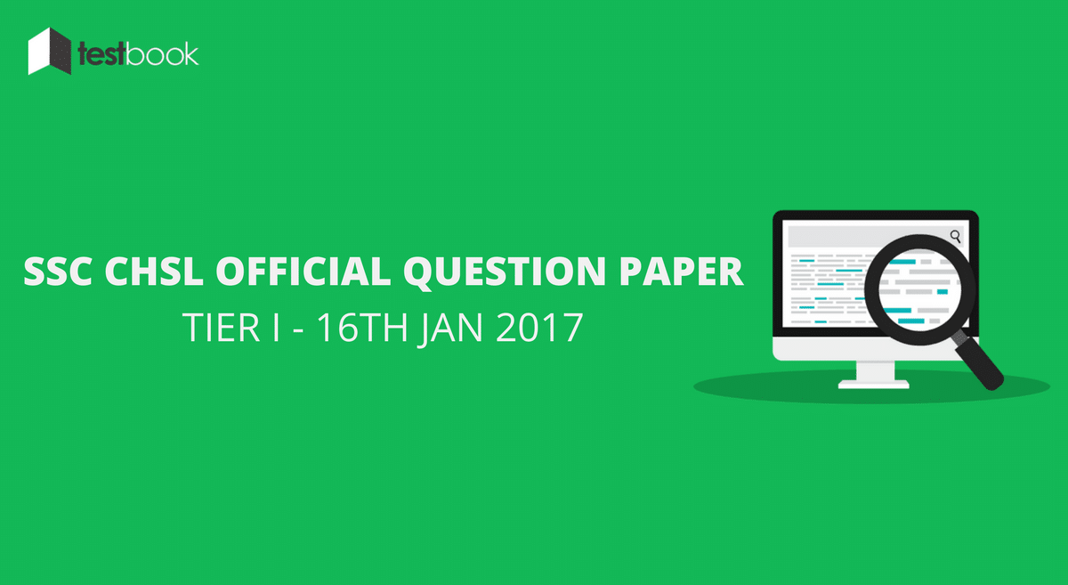 Official SSC CHSL Question Paper 16th Jan 2017 Tier I with Answer Key