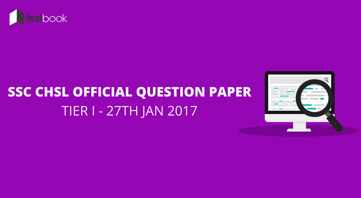 Official SSC CHSL Question Paper 27th Jan 2017 Tier I with Answer Key