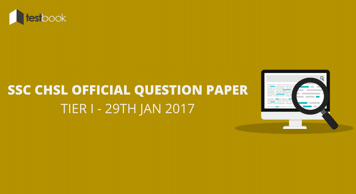 Official SSC CHSL Question Paper 29th Jan 2017 Tier I with Answer Key
