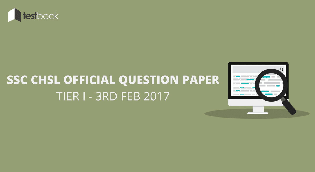 Official SSC CHSL Question Paper 3rd Feb 2017 Tier I with Answer Key