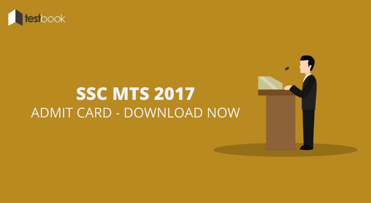 SSC MTS Admit Card 2017 - Download Now