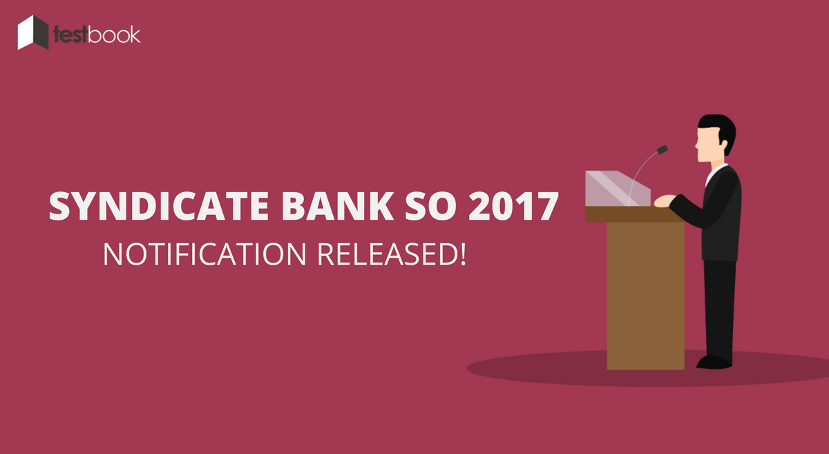 Syndicate Bank SO Notification 2017 - Apply Here!