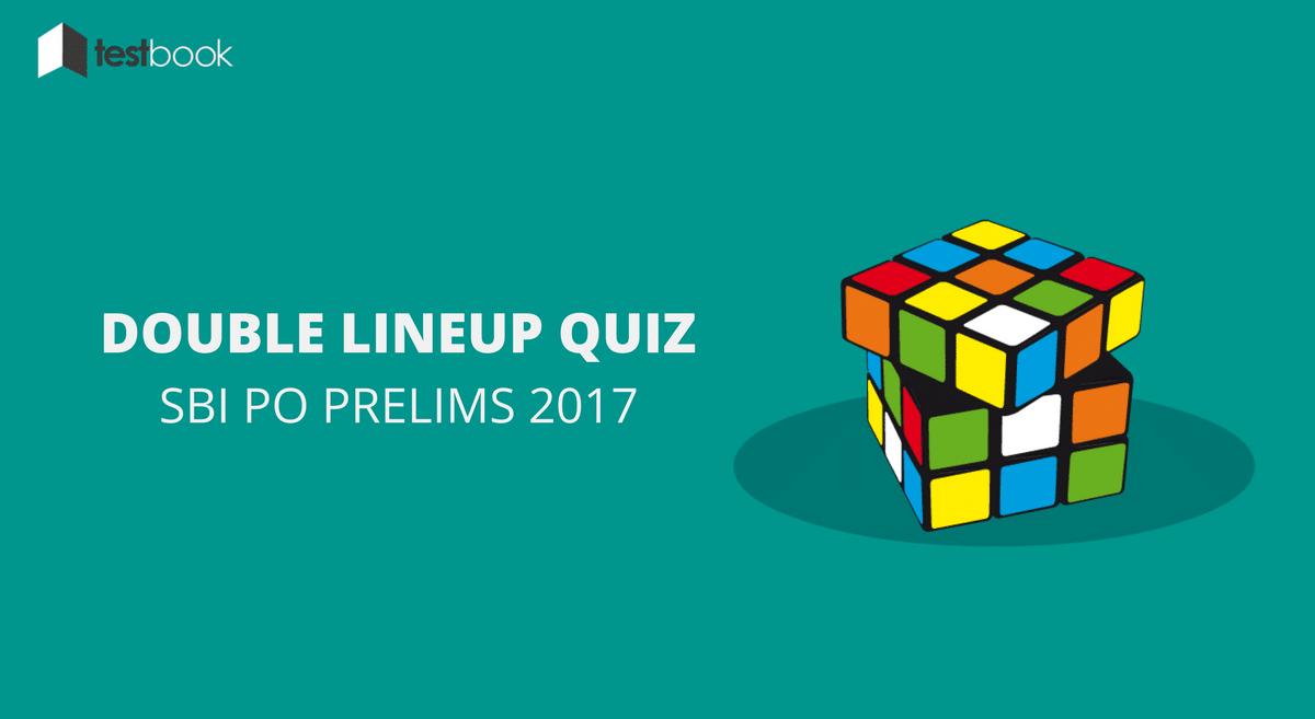 Advanced Level Double Lineup Puzzle Quiz SBI PO 2017