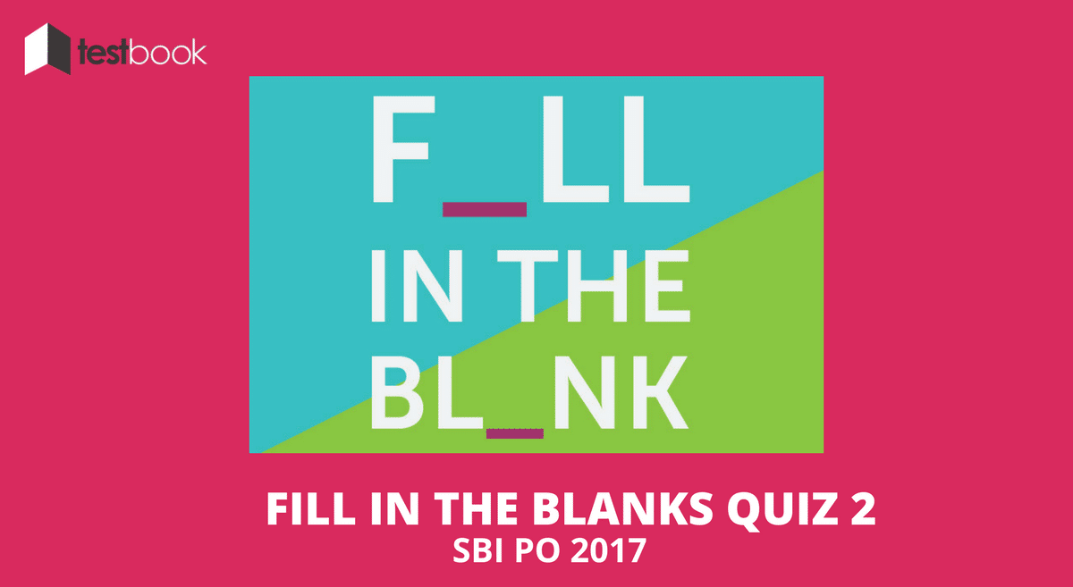 Fill in the Blanks Quiz 2 SBI PO - Vocabulary Based on 2016 Pattern