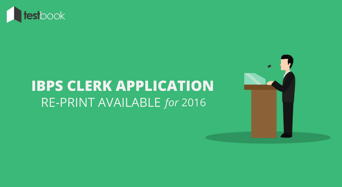 IBPS Clerk Application Reprint for 2016 - Direct Link to Download