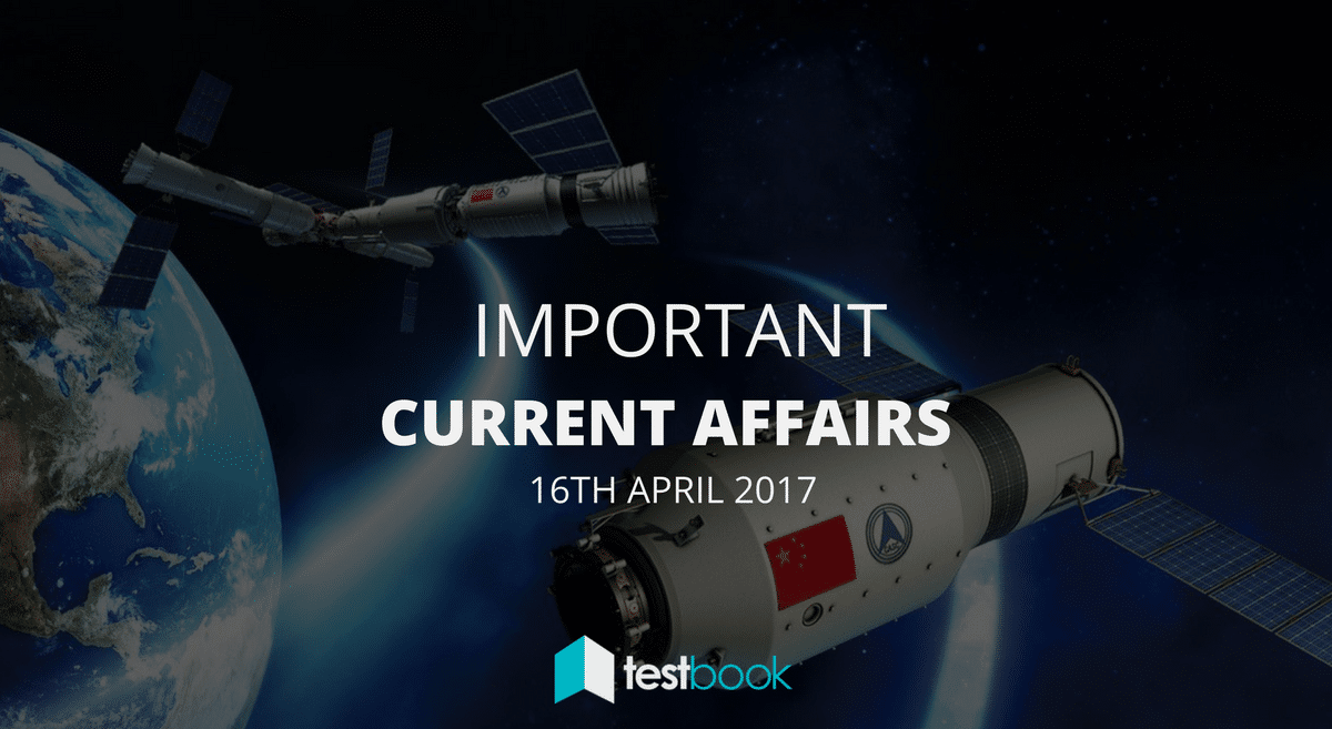 Important Current Affairs 17th April 2017 with PDF