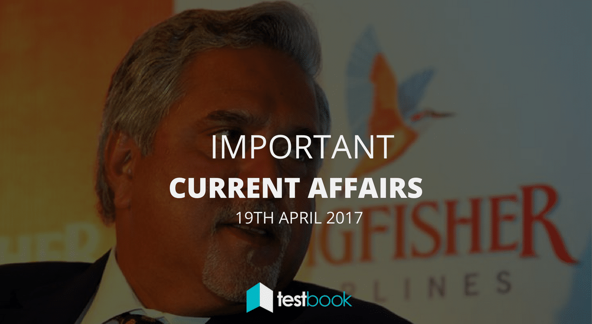 Important Current Affairs 19th April 2017 with PDF