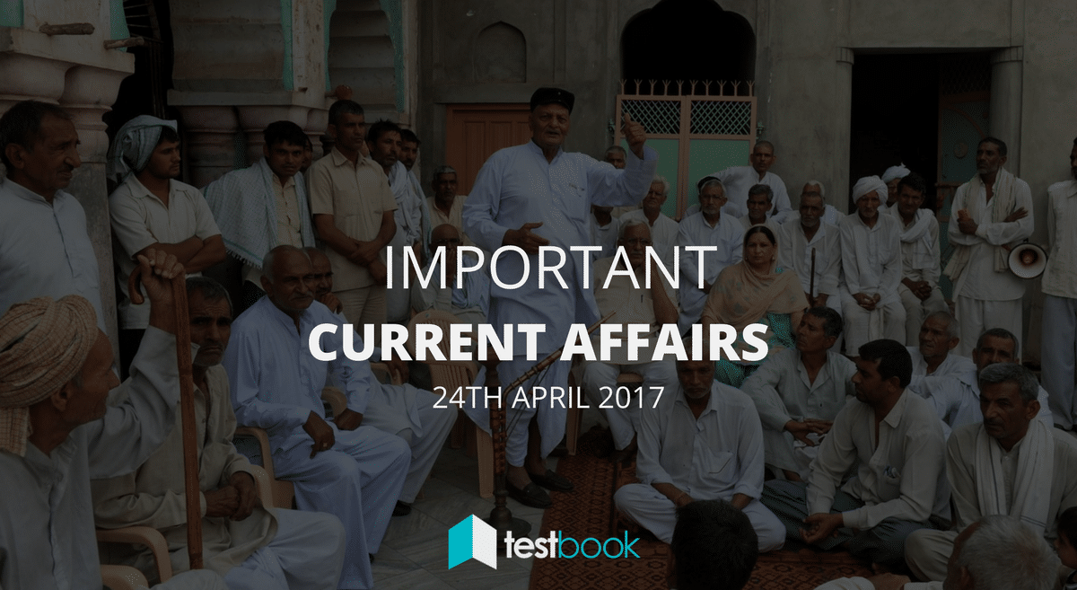 Important Current Affairs 24th April 2017 with PDF