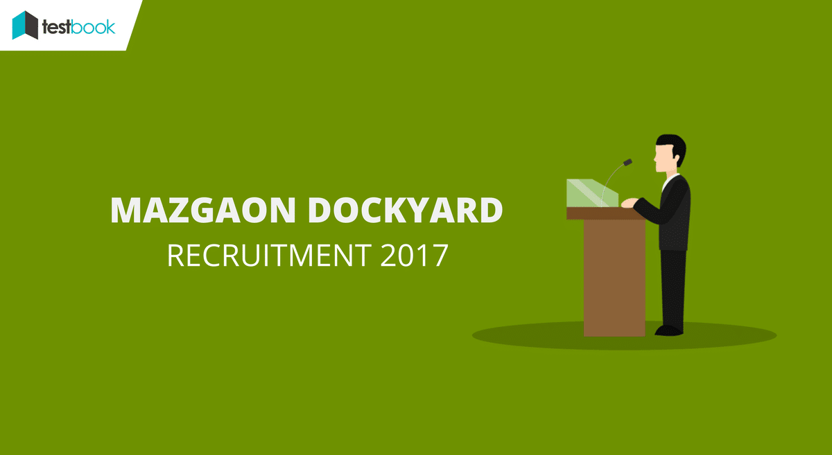 Mazgaon Dockyard Recruitment 2017 - Direct Link to Apply!