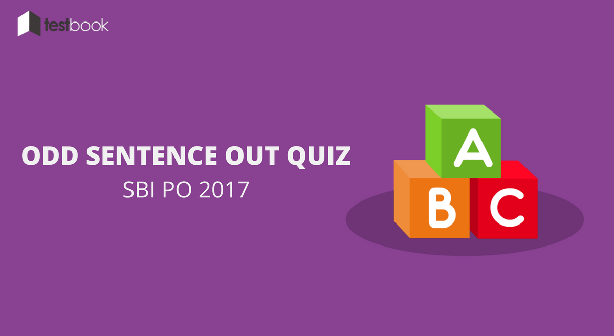 Odd Sentence Out Quiz SBI PO 2017