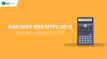 Official Cut Off for Railway RRB NTPC Mains & Prelims 2016
