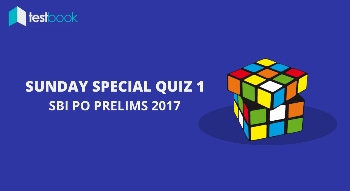 Sunday Special Quiz 1 SBI PO Prelims 2017 - Challenge Yourself Now!