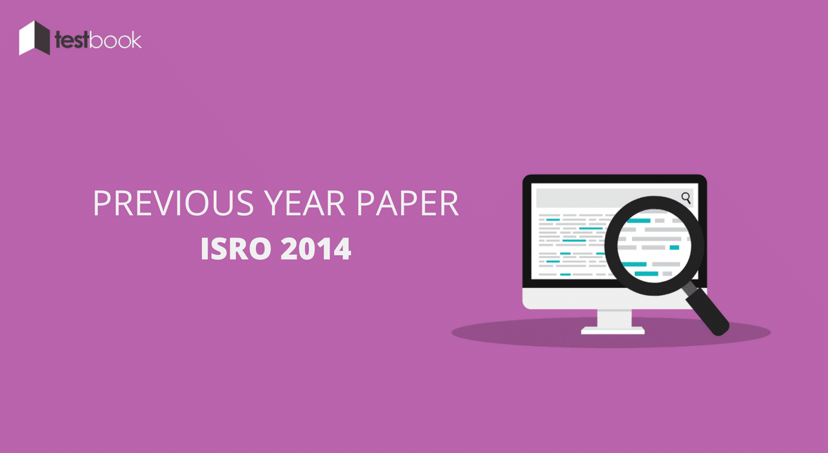 Official ISRO Previous Paper 2014 - Download Now!