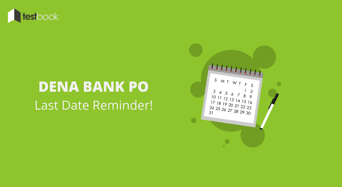 Dena Bank PO Reminder 2017 Last Date to Apply Today!