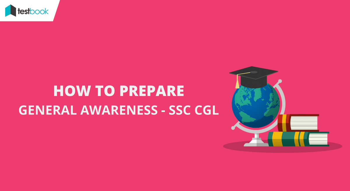 How to Prepare General Awareness for SSC CGL 2017