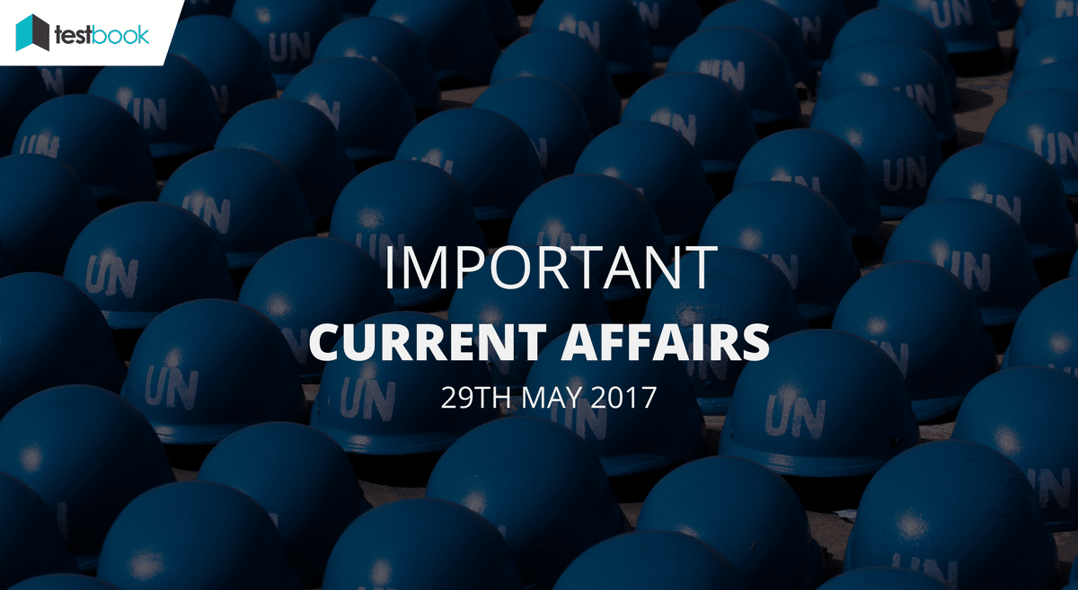 Important Current Affairs 29th May 2017 with PDF