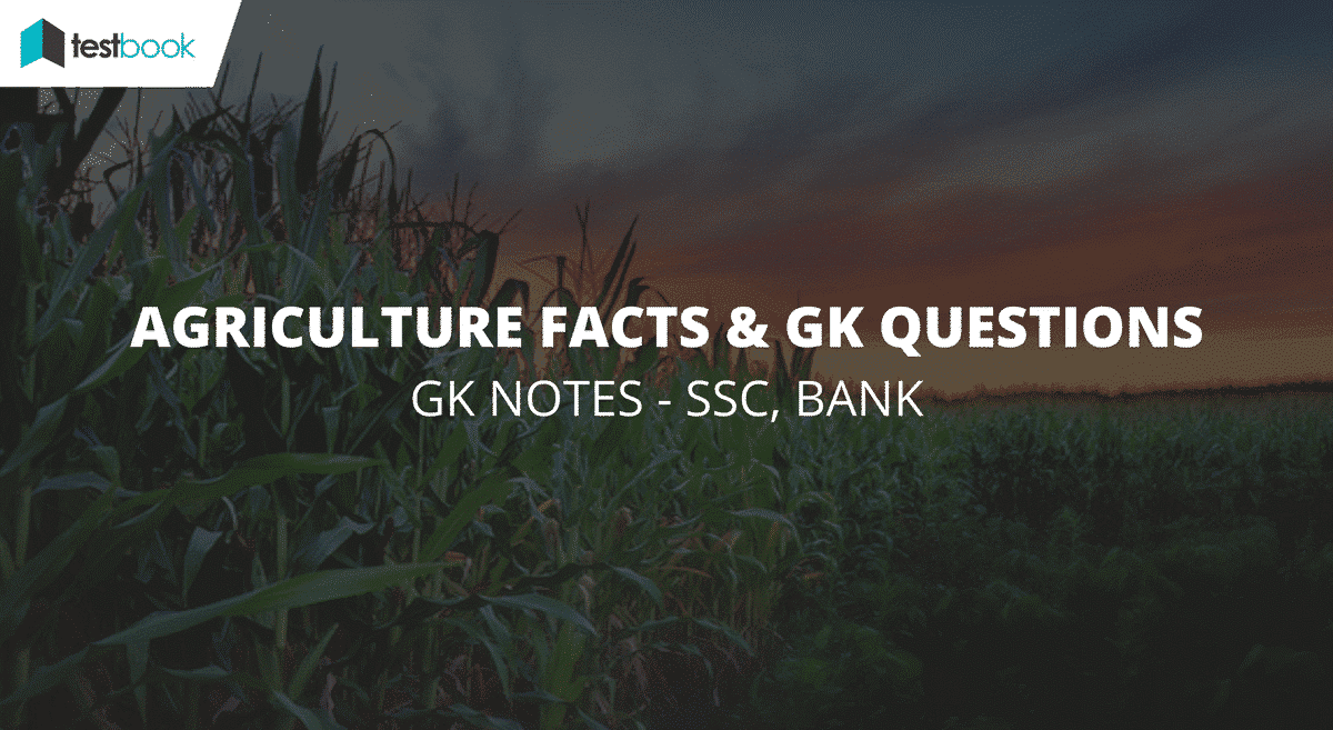 Agriculture Facts and GK Questions - SSC and Bank Exams