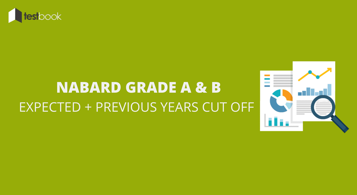 Expected and Previous Years NABARD Grade A and B Cut Off - Phase I