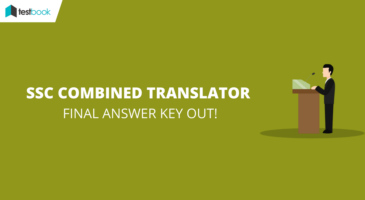 Final SSC Translator Answer Key with Question Paper 2017 - Out!